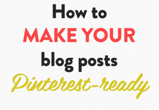 How to make your posts Pinterest-ready