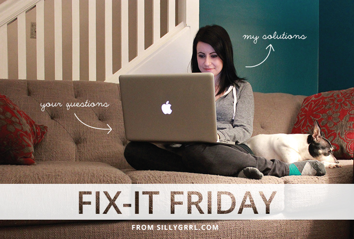 SillyGrrl.com // Fix-It Friday