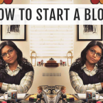 How to start a blog from XOSarah.com