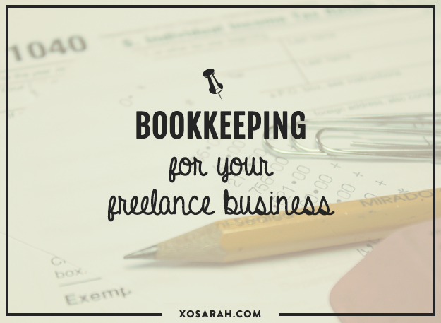 bookkeeping for your freelance business from xosarahcom