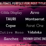 10 fonts perfect for post titles #blogging