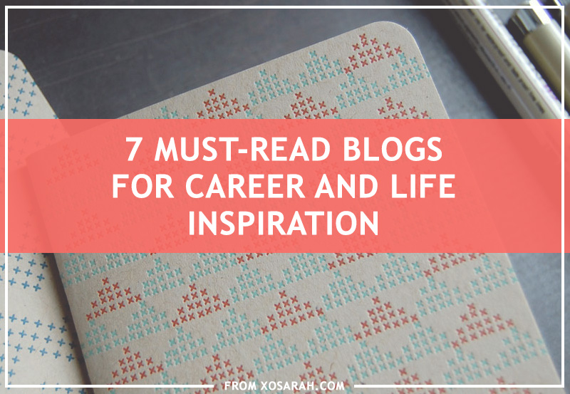 7 Must-read blogs for career and life inspiration