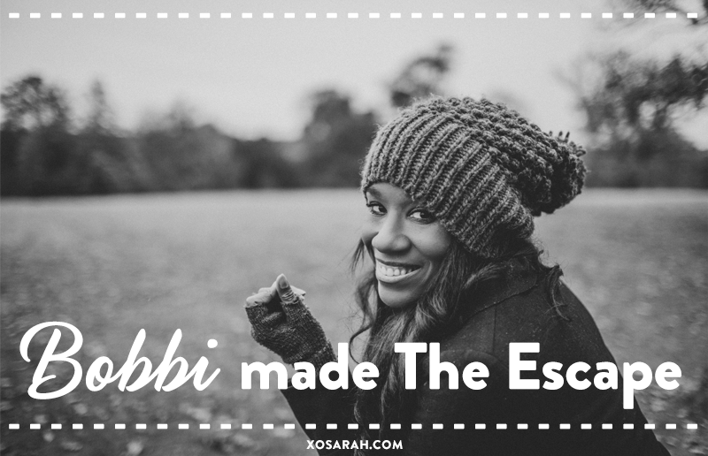 How Bobbi made The Escape