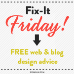Fix-it Friday - Free web and blog design advice from XOSarah.com