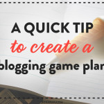 A quick tip to create a blogging game plan from XOSarah.com