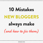 10 Mistakes new bloggers always make (and how to fix them!)