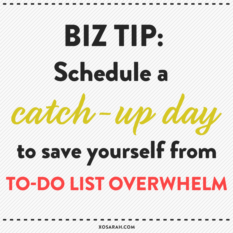 XOSarah.com / Save yourself from to-do list overwhelm, schedule a 'catch-up day'