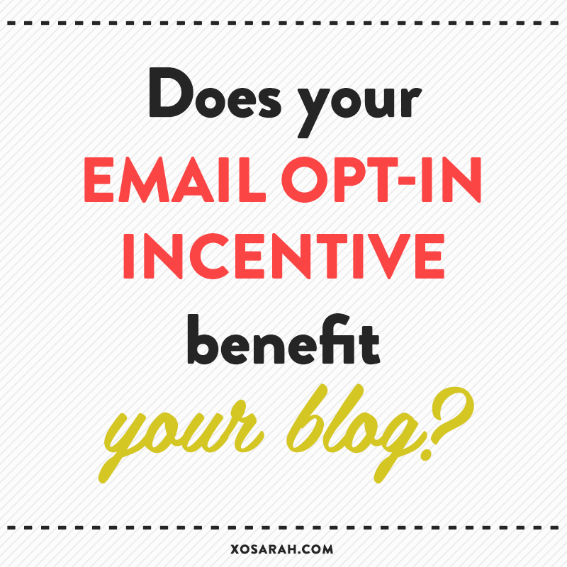 Does your email opt-in incentive benefit your blog?