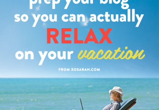 How to prep your blog so you can actually relax on vacation