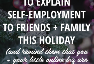 6 ways to explain self-employment to family & friends