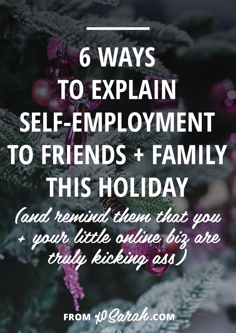 6 ways to explain self employment to family friends