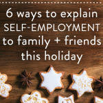 6 ways to explain your freelance, self-employed life to family and friends