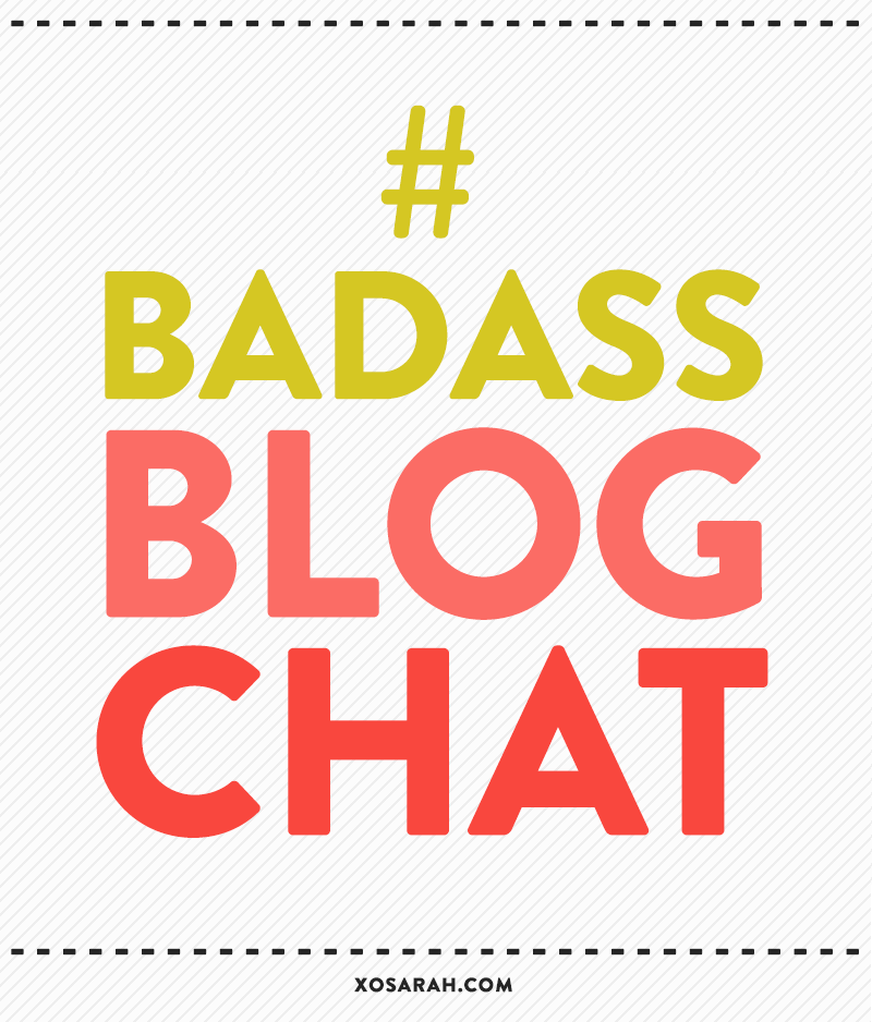 Recap of the #badassblogchat Twitter chat