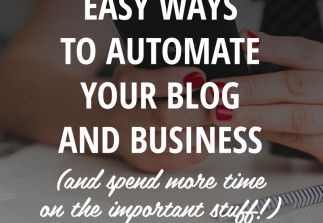 10 easy ways to automate your blog & business