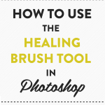 How to use the healing brush tool in Photoshop to edit blog images