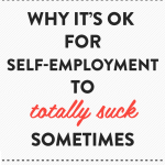 Why it's OK for self-employment to suck sometimes