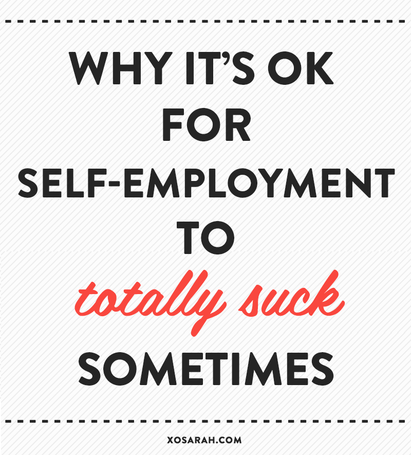 Why it's OK for self-employment to totally suck sometimes