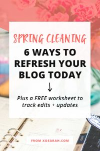Spring Cleaning: 6 ways to refresh your blog + a free worksheet