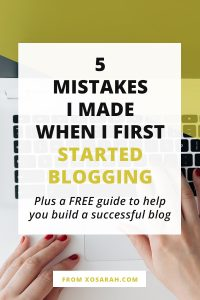 5 mistakes I made when I first started blogging (and what I should have done differently)