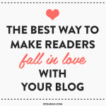 The best way to make readers fall in love with your blog from XOSarah.com