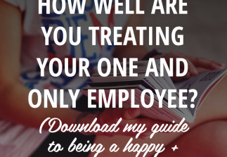 Hey solopreneur, how well are you treating your one and only employee?