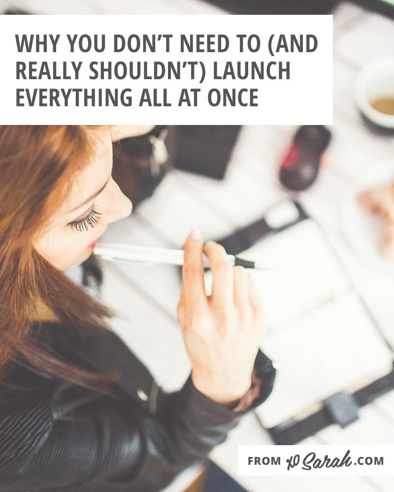 Why you don't need to (and really shouldn't) launch everything all at once