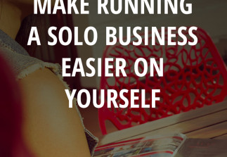 10 ways to make running a business solo easier on yourself