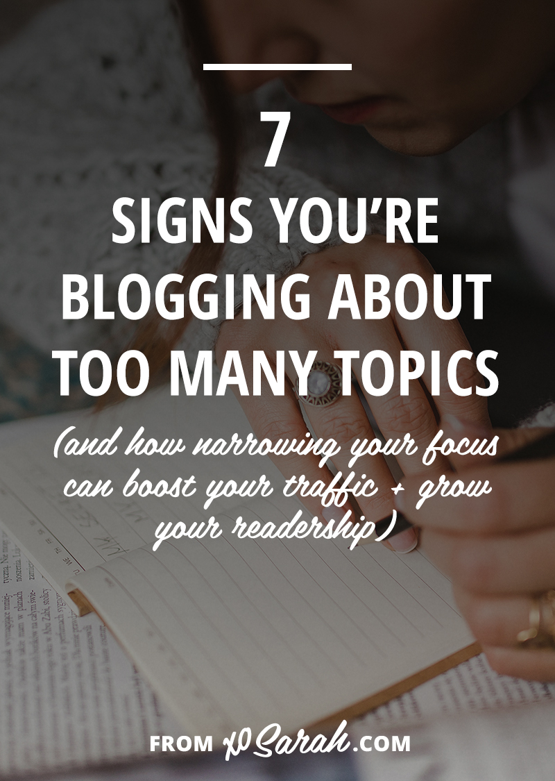 7 Signs you're blogging about too many topics