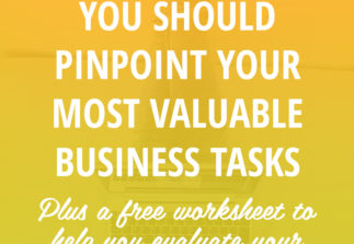 How to pinpoint your most valuable business tasks