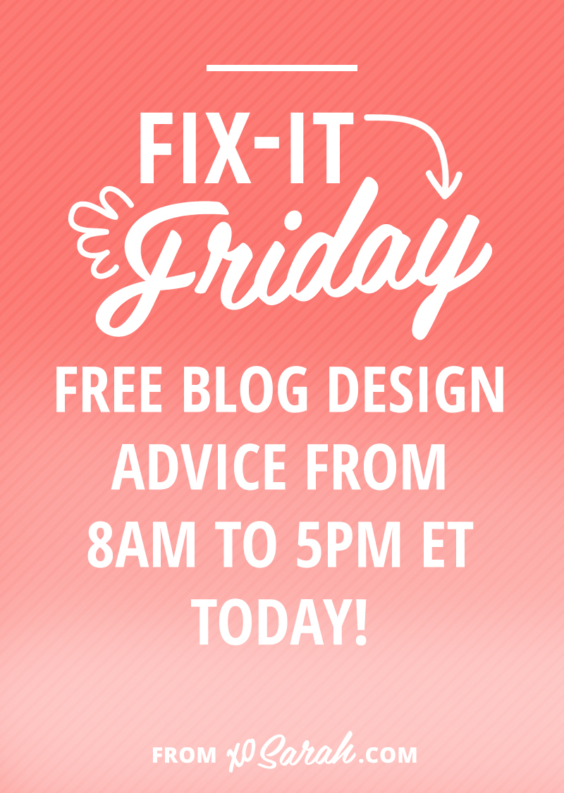 Head over to XOSarah.com and leave your link for free blog design advice!