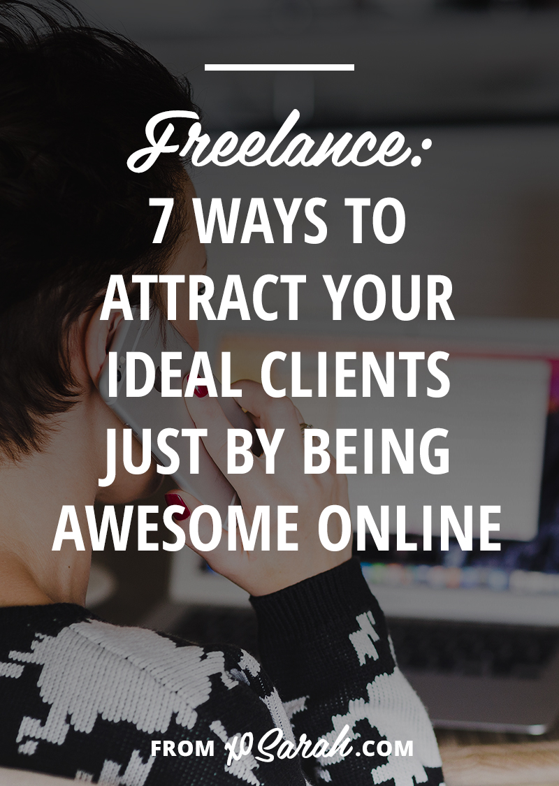 7 ways to attract your ideal clients just by being awesome online