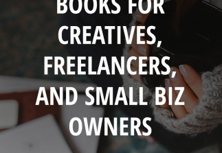 12 best-selling books for creatives, freelancers, and small biz owners (plus a few of my personal favorites!)