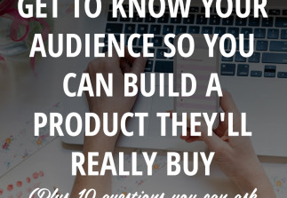 How to get to know your audience so you can build a product they'll really buy