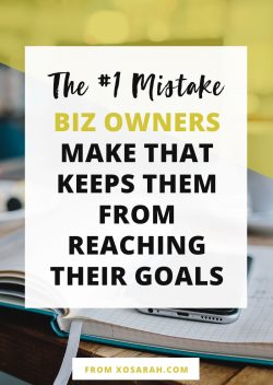 The #1 mistake online business owners make that keeps them from reaching their goals