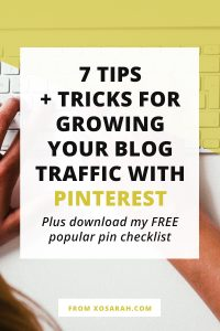 7 tips + tricks for growing your blog traffic with Pinterest