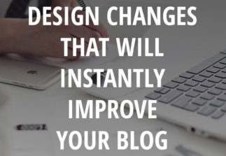 10 quick design changes that will instantly improve your blog