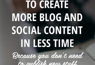 A simple way to create more blog + social content in less time