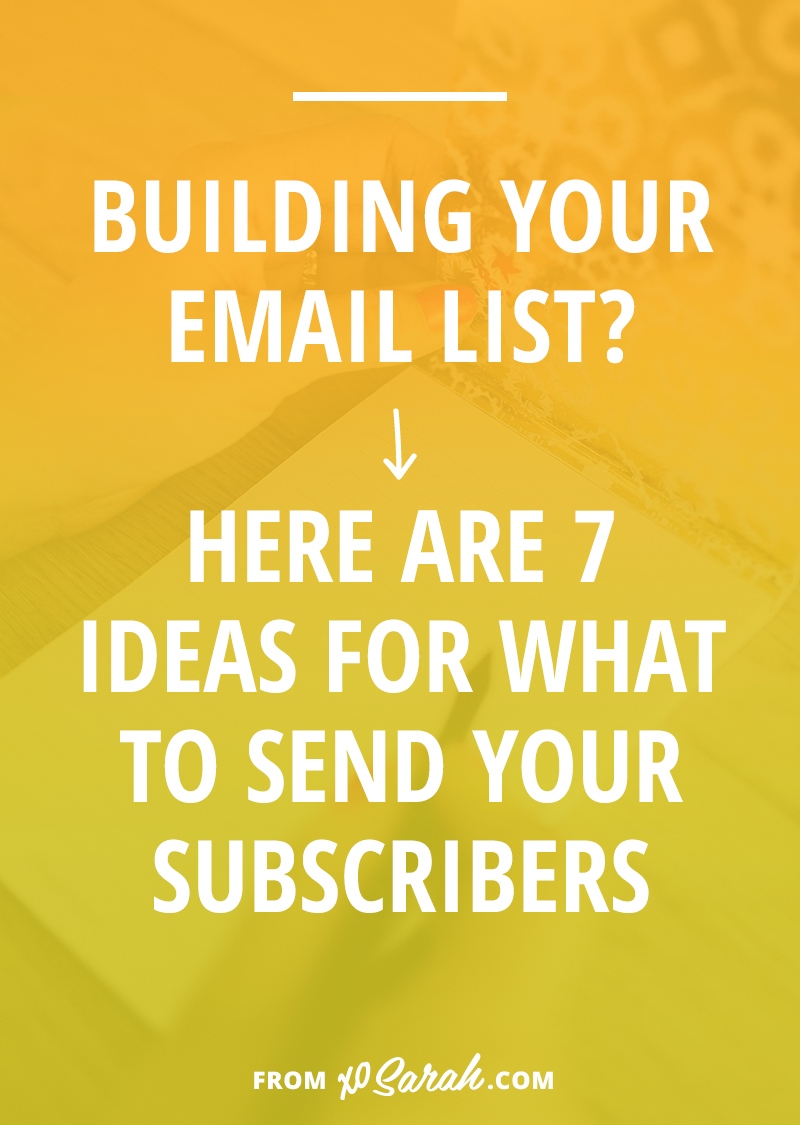 Building a blog or business - you probably know you need an email list. But what exactly are you supposed to send them? Click through for 7 ideas for weekly emails you can send your subscribers.