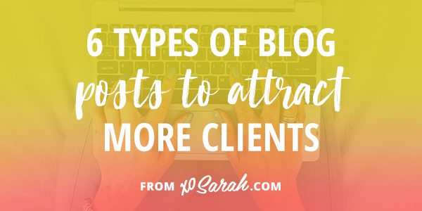 Want to know how to get booked out with clients months and months in advance WITHOUT Facebook ads, webinars, promoting your services on social media or even having an email list? Blogging - that's how! Click through for 6 types of blog posts to attract your ideal clients in droves!