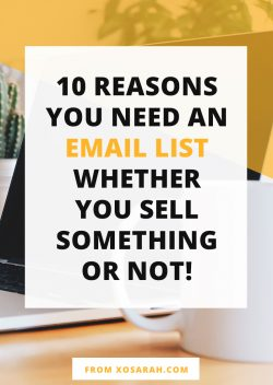 10 reasons you need an email list whether you sell something or not!