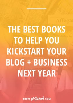 The best books to help you kickstart your blog + business next year