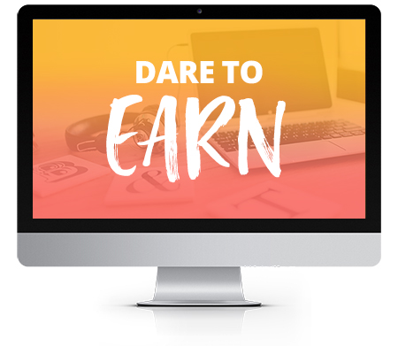 Dare to Earn