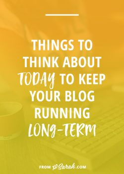 Things to think about today to keep your blog running long-term