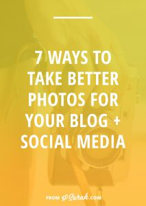 7 ways to take better photos for your blog + social media
