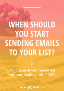 When should you start sending emails to your list?