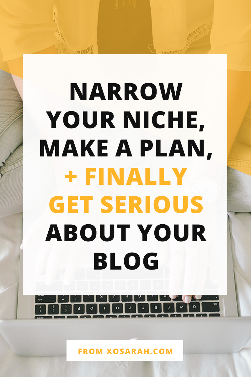 Ready to get serious about growing your blog. Here's how to narrow your niche and create a blogging plan to make it happen.