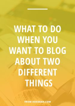 What to do when you want to blog about two different things