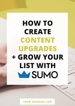 How to create content upgrades and grow your email list using Sumo
