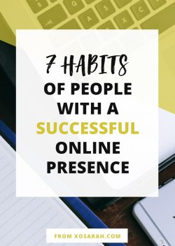 7 Habits of people with a successful online presence