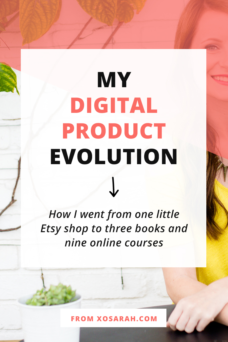 Here's a peek into my digital product evolution and how I went from one little Etsy shop to 3 books and 9 online courses to give you a realistic look at what you could do too.